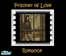 "Sims 2 — ""Prisoner of Love"" Movie by debbyj3 — Will She or Won't She get her Man? This classic Romance is sure"