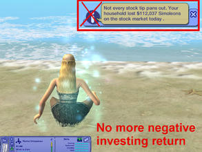Sims 2 — Global Mod - No Negative Investing Return by eliseluong2 — This mod reworks maxis codes so that there will be no