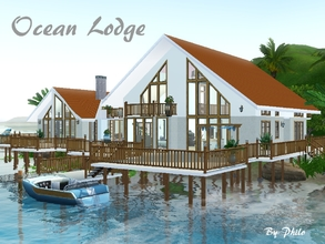 Sims 3 — Ocean Lodge by philo — Built in Island Paradise on pirate island (40X40),Ocean Lodge can accomodate medium to