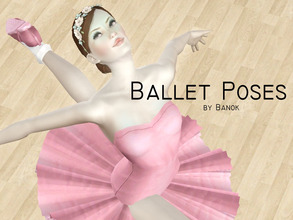 Sims 3 — Swing your legs Ballerina - 3 Ballet Pose by Banok — Hi^^ Yeah this are my first poses and i'm happy i finish.