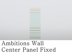 Sims 3 — MZ_Ambitions Wall_Center Panel Fixed by missyzim — Wall fix for Ambitions Simple Paneling center panel. TSRAA