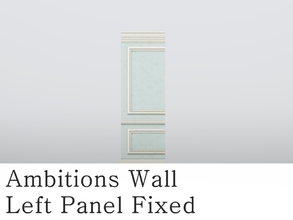 Sims 3 — MZ_Ambitions Wall_Left Panel Fixed by missyzim — Wall fix for Ambitions Simple Paneling left panel. TSRAA