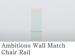 Sims 3 — MZ_Ambitions Wall Match_Chair Rail by missyzim — A chair rail wall to match the Ambitions Simple Paneling walls.