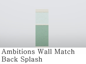 Sims 3 — MZ_Ambitions Wall Match_Back Splash by missyzim — A back splash wall to match the Ambitions Simple Paneling
