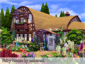 Sims 4 — Fairy House by nolcanol — Fairy House is a house surrounded by beautiful flowers. The garden is an advantage of