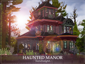 Sims 4 — Haunted Manor by Xandralynn — A three story haunted estate suitable for a couple of sim friends. Lot type:
