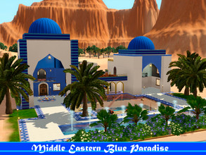 Sims 3 — Middle Eastern Blue Paradise by AncientSims — Hi! This is my Middle Eastern Blue Paradise. Unfortunately, there