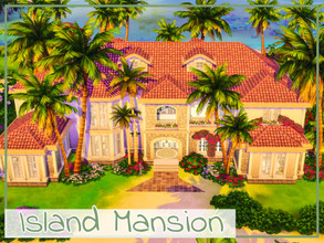 Sims 4 — Island Mansion by simmer_adelaina — ---PLEASE DON'T FORGET ABOUT MOO BEFORE PLACING--- Hello everyone! This is